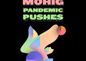 Mohig – Pandemic Pushes